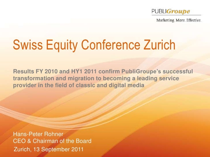 Swiss Equity Conference Zurich<br />Results FY 2010 and HY1 2011 confirm PubliGroupe's successful transformation and migra...