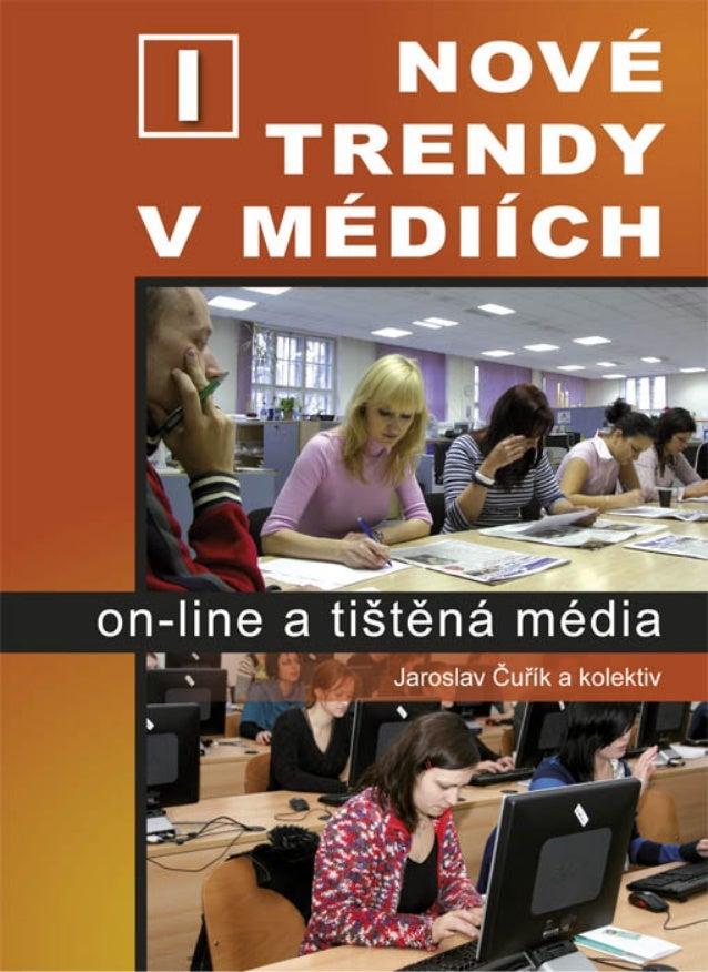 Nové trendy v médiích I