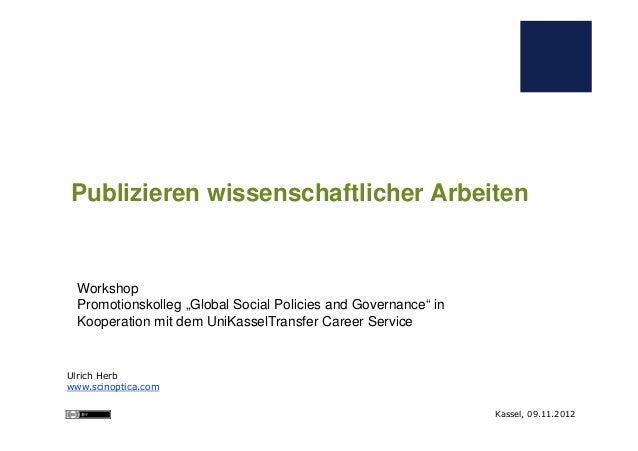 "Publizieren wissenschaftlicher Arbeiten  Workshop  Promotionskolleg ""Global Social Policies and Governance"" in  Kooperatio..."