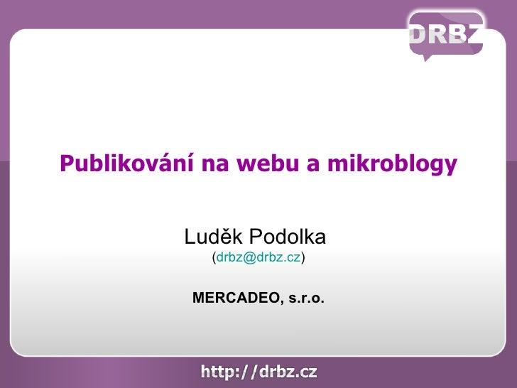 Publikování na internetu a mikroblog Drbz.cz