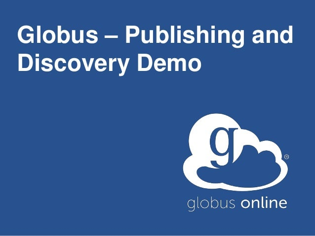 Globus – Publishing and Discovery Demo