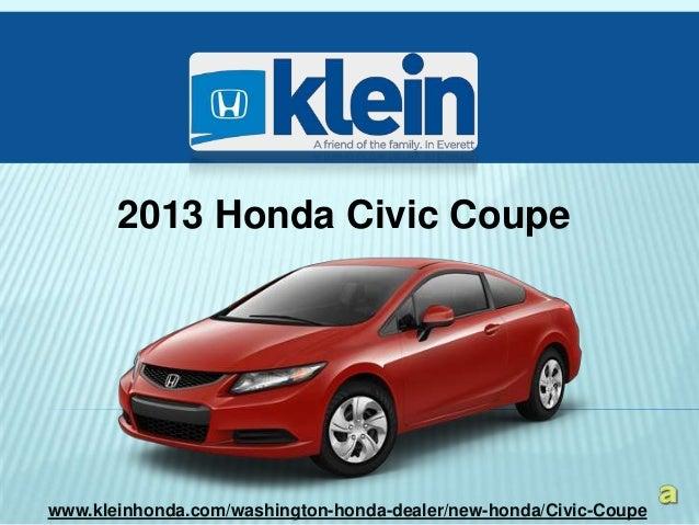 2013 Honda Civic Coupewww.kleinhonda.com/washington-honda-dealer/new-honda/Civic-Coupe