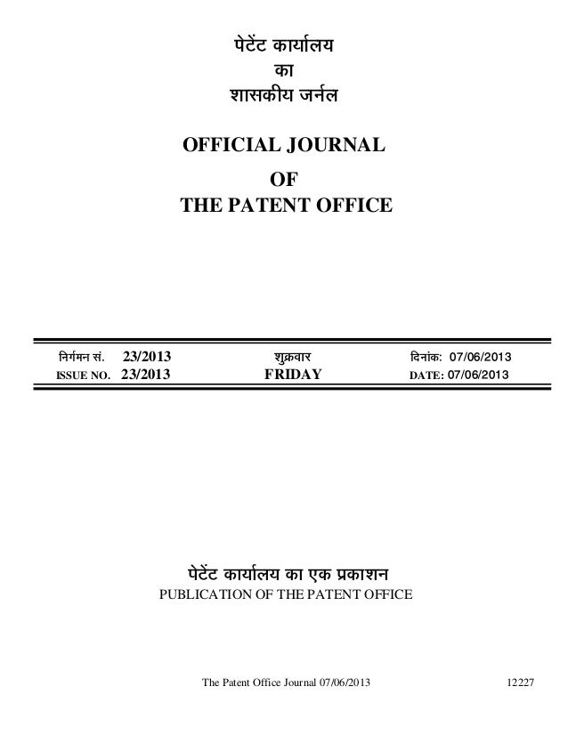 The Patent Office Journal 07/06/2013 12227¯Öê™ëü™ü úÖµÖÖԻֵ֍úÖ¿ÖÖÃ֍úßµÖ •ÖÖÔ»ÖOFFICIAL JOURNALOFTHE PATENT OFFICE...