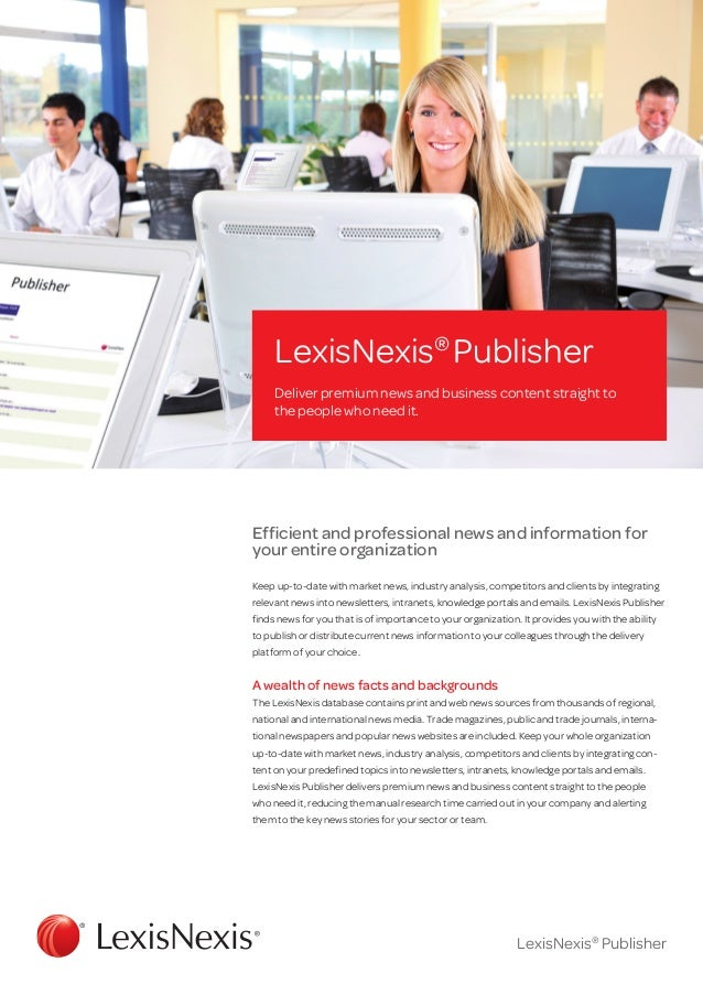 LexisNexis® Publisher     Deliver premium news and business content straight to     the people who need it.Efficient and p...