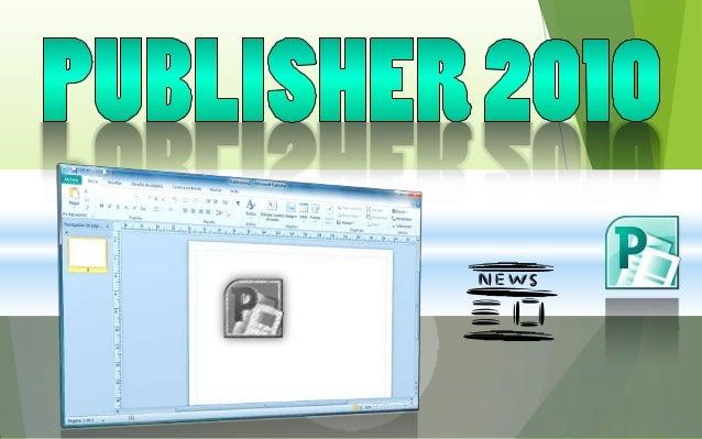 1.1 Concept o Microsoft creación Publisher 2010, es un programa para la de publicaciones y materiales marketing de calidad...