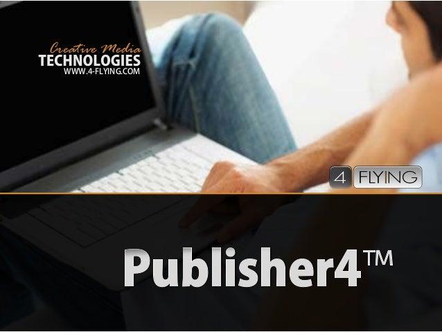 Creative Media TECHNOLOGIES WWW.4-FLYING.COM Publisher4™