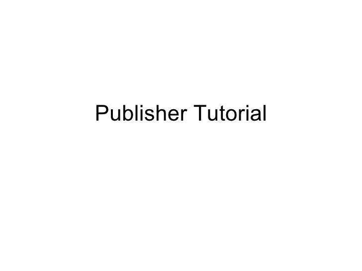 Publisher Tutorial
