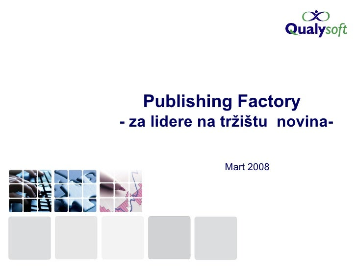 Publishing Factory   - za lidere na tr žištu  novina - Mart  2008