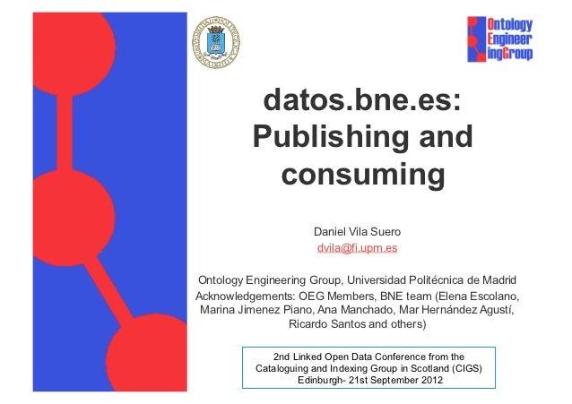 datos.bne.es:          Publishing and            consuming                       Daniel Vila Suero                       d...