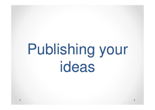 Publishing your ideas