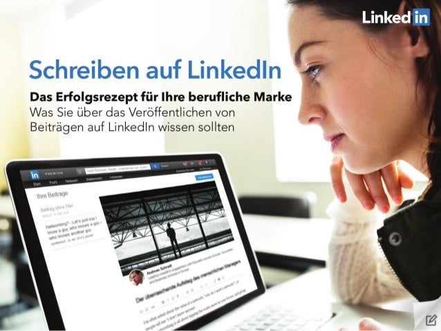 Folie: Publishing auf LinkedIn  Das Erfolgsrezept für Ihre berufliche Marke Was Sie über das Veröffentlichen von Beiträgen...