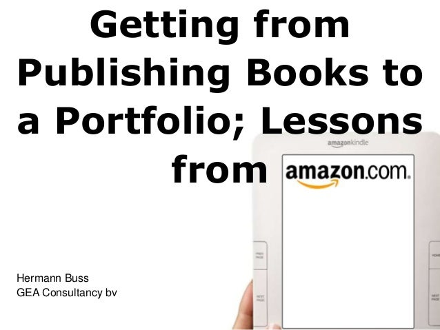 Getting from Publishing Books to a Portfolio; Lessons from Hermann Buss GEA Consultancy bv