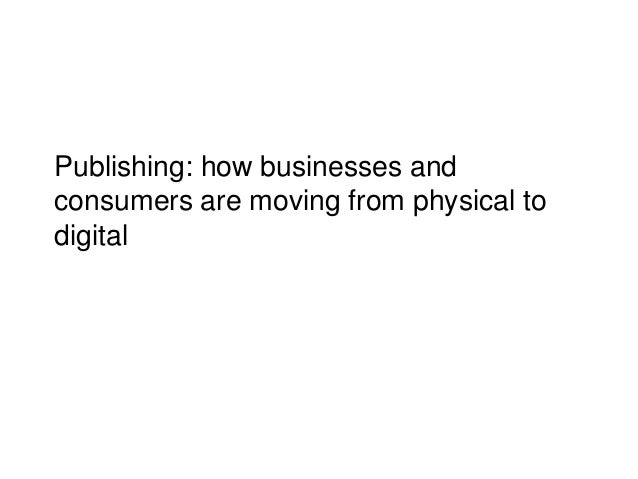 Publishing: how businesses and consumers are moving from physical to digital