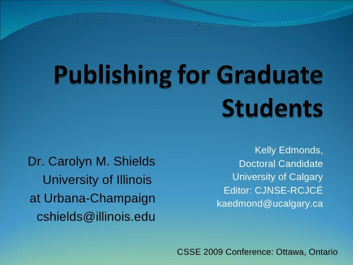 Kelly Edmonds, Dr. Carolyn M. Shields                   Doctoral Candidate    University of Illinois               Univers...