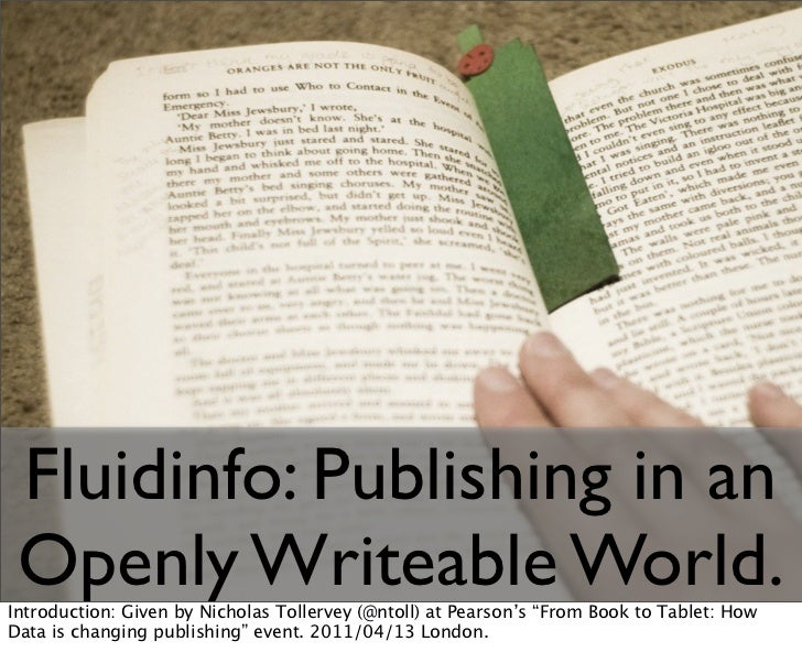 """Fluidinfo: Publishing in an Openly Writeable World.Introduction: Given by Nicholas Tollervey (@ntoll) at Pearson's """"From B..."""