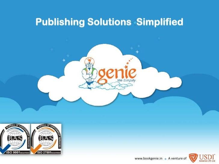 Publishing Solutions  Simplified<br />www.bookgenie.in       A venture of<br />
