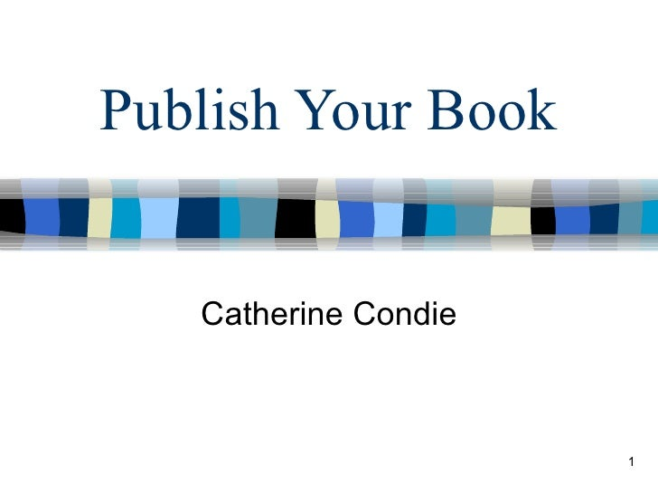Publish Your Book   Catherine Condie                      1