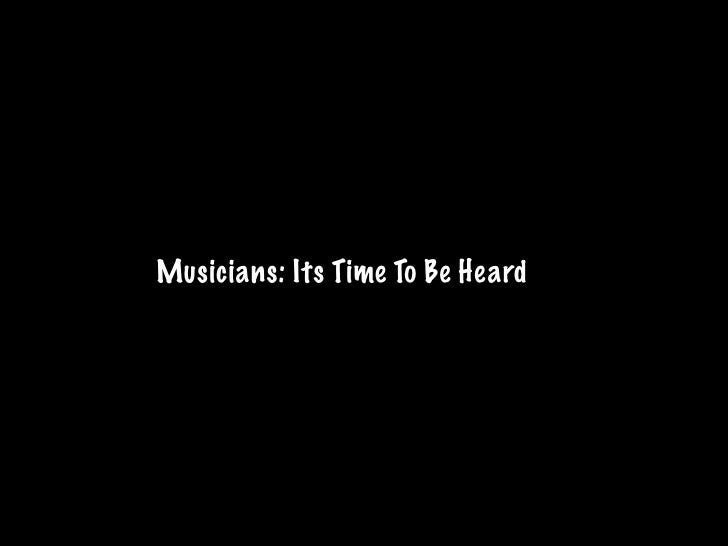 Musicians: Its Time To Be Heard