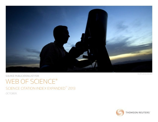 REUTERS/Morteza Nikoubazl  SOURCE PUBLICATION LIST FOR  WEB OF SCIENCE® SCIENCE CITATION INDEX EXPANDED 2013 TM  OCTOBER