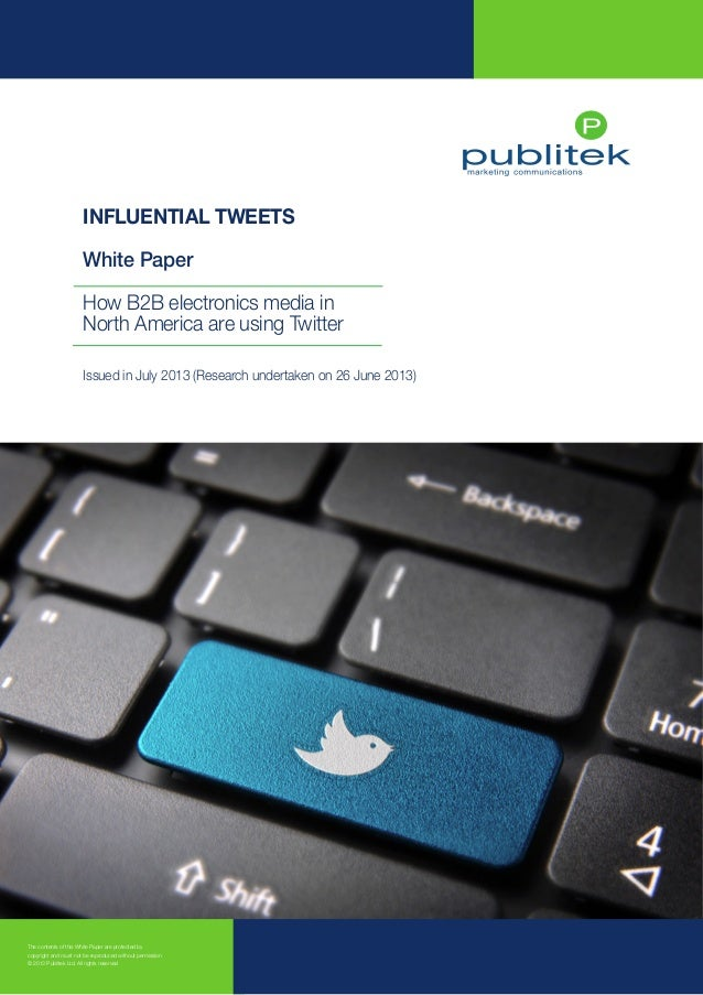 INFLUENTIAL TWEETS – How B2B electronics media in North America are using Twitter  INFLUENTIAL TWEETS White Paper How B2B ...