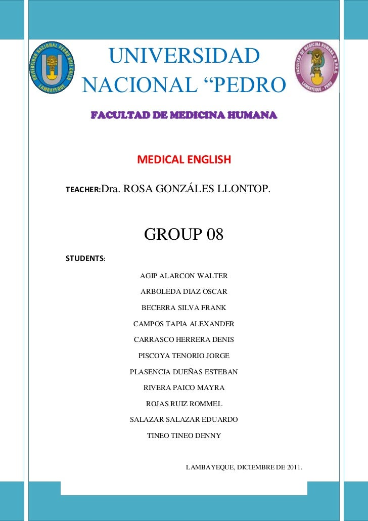 "UNIVERSIDAD   NACIONAL ""PEDRO       RUIZ GALLO""    FACULTAD DE MEDICINA HUMANA                 MEDICAL ENGLISHTEACHER:Dra...."