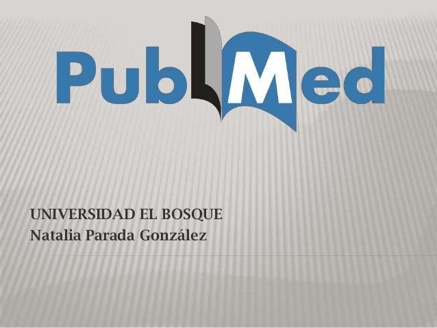UNIVERSIDAD EL BOSQUE Natalia Parada González
