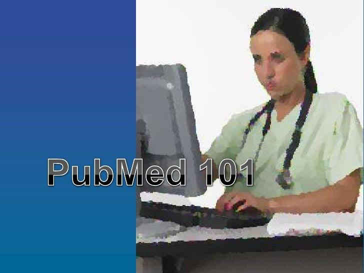 PubMed 101