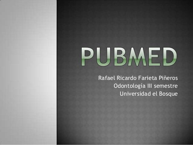 Rafael Ricardo Farieta Piñeros Odontología III semestre Universidad el Bosque
