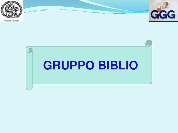 GRUPPO BIBLIO<br />