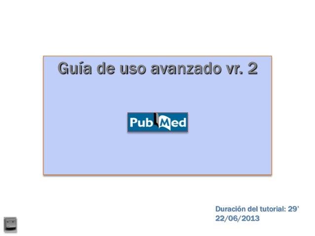 Guía de uso avanzado vr. 2 Duración del tutorial: 29' 22/06/2013
