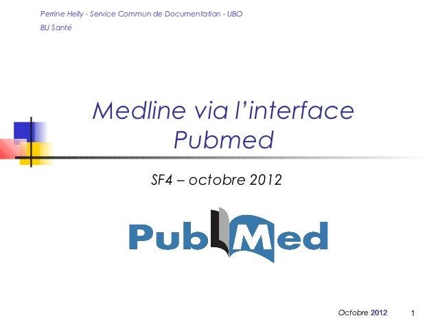 Perrine Helly - Service Commun de Documentation - UBOBU Santé             Medline via l'interface                   Pubmed...