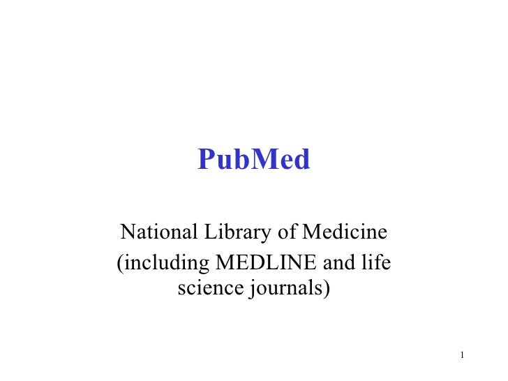 PubMed National Library of Medicine (including MEDLINE and life science journals)