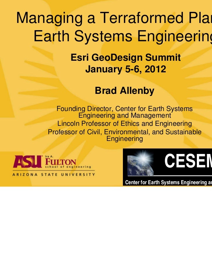 Managing a Terraformed Planet:  Earth Systems Engineering           Esri GeoDesign Summit              January 5-6, 2012  ...