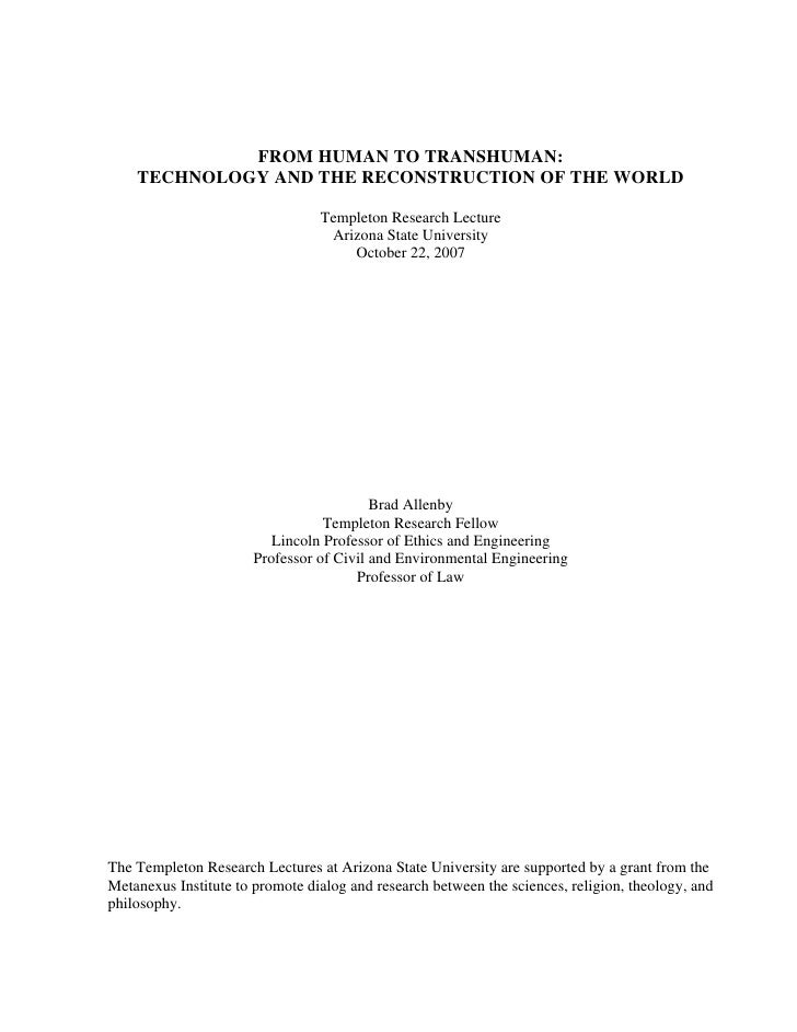 FROM HUMAN TO TRANSHUMAN:    TECHNOLOGY AND THE RECONSTRUCTION OF THE WORLD                                 Templeton Rese...