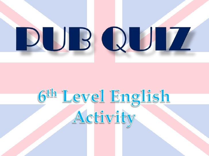Pub Quiz<br />6th Level English Activity<br />