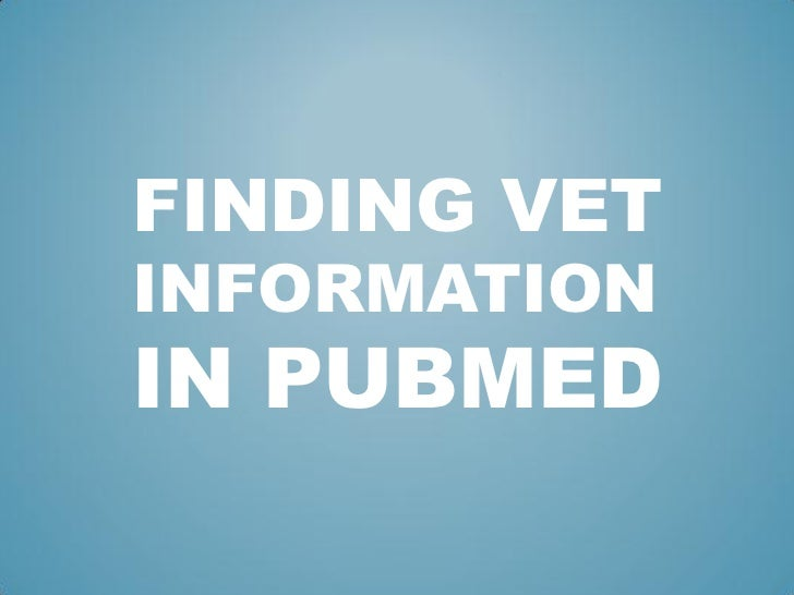 Finding Veterinary Information in PubMed