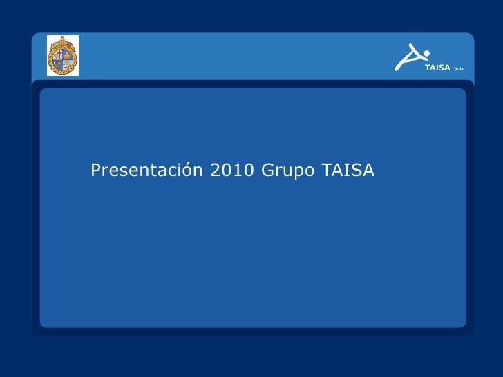 Presentación 2010 Grupo TAISA