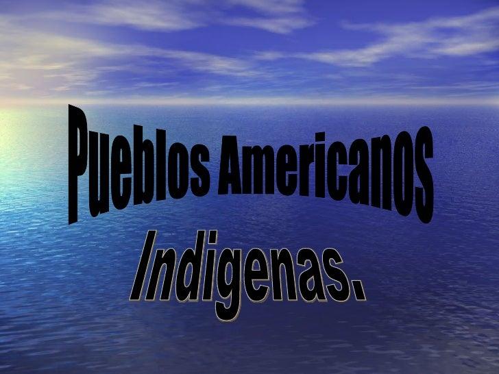 Pueblos Americanos Indigenas.