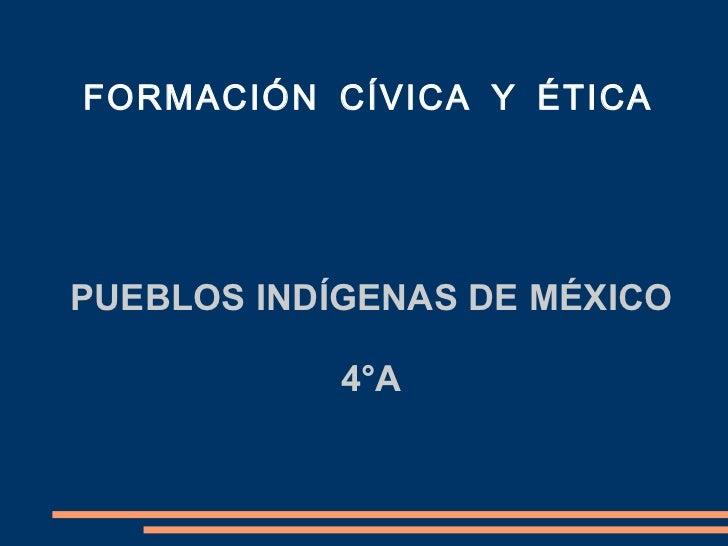 Pueblos Indígenas de México 4°A