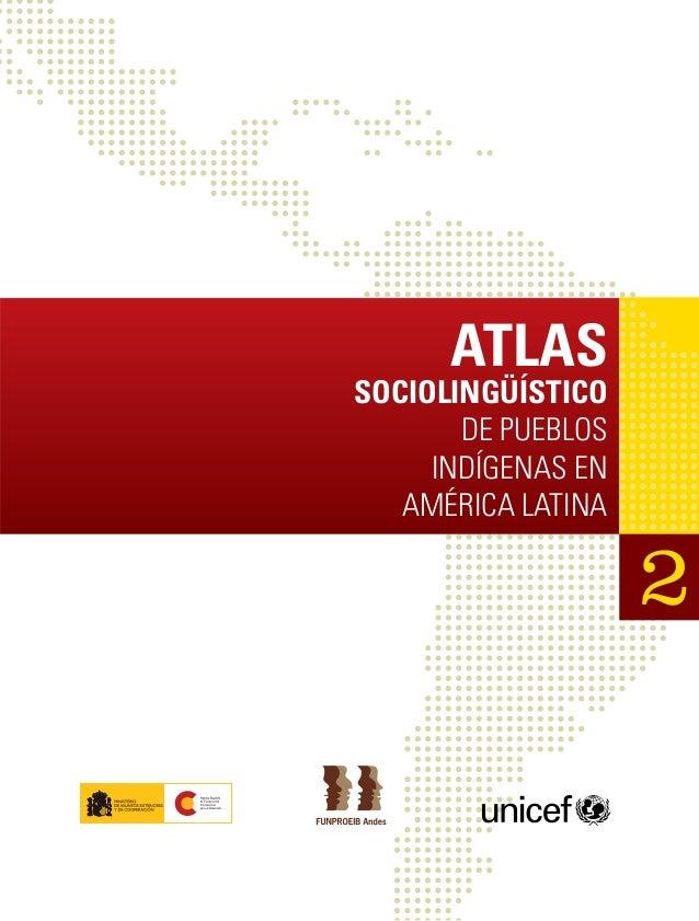 SOCIOLINGÜÍSTICOATLAS SOCIOLINGÜÍSTICO DE PUEBLOS INDÍGENAS EN AMÉRICA LATINA