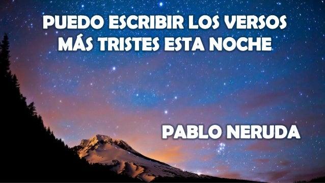 ... With Mas Tristes Esta Noche Puedo Escribir Los Versos Mas Tristes Esta