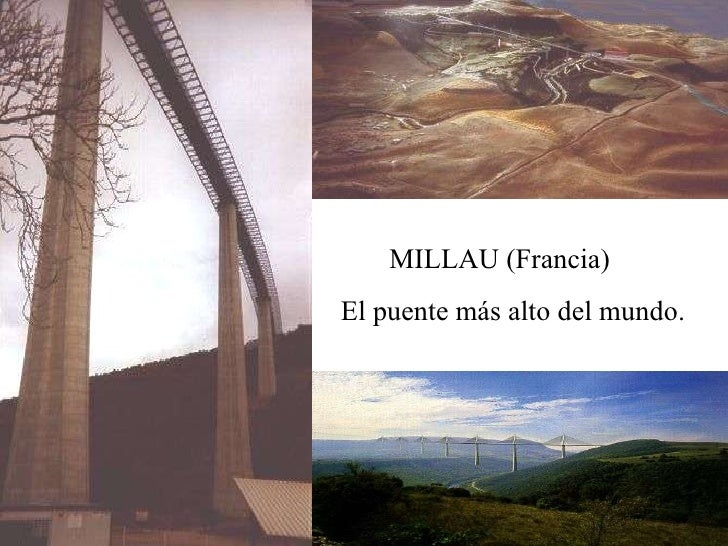 MILLAU (Francia) El puente más alto del mundo.