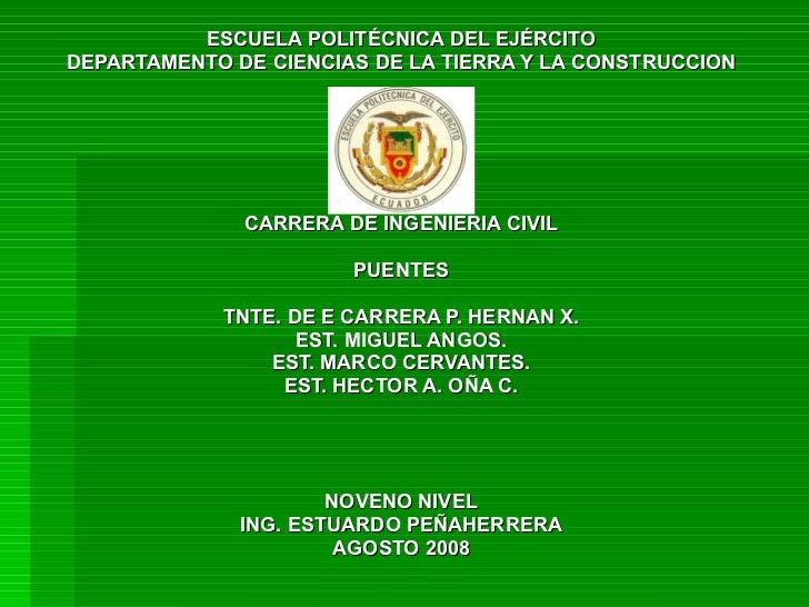 ESCUELA POLITÉCNICA DEL EJÉRCITO DEPARTAMENTO DE CIENCIAS DE LA TIERRA Y LA CONSTRUCCION CARRERA DE INGENIERIA CIVIL PUENT...