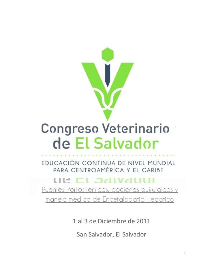 Puentes Portositemicos, opciones quirurgicas y manejo medico de Encefalopatia Hepatica          1 al 3 de Diciembre de 201...