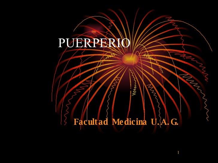 PUERPERIO   Facultad Medicina U.A.G.