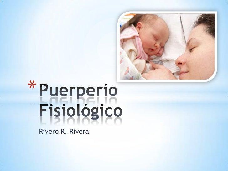 *    Rivero R. Rivera