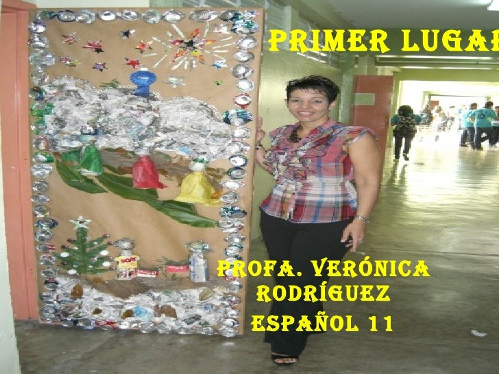 Primer Lugar   Profa. Verónica Rodríguez Español 11