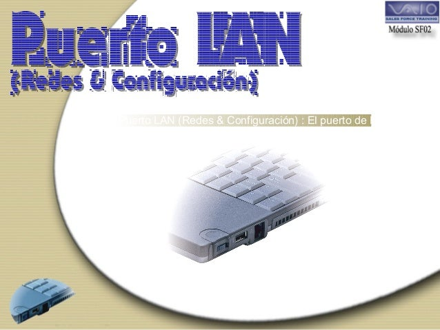 Puerto LAN (Redes & Configuración) : El puerto de Red