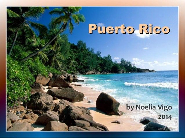 Puerto Rico  by Noelia Vigo 2014