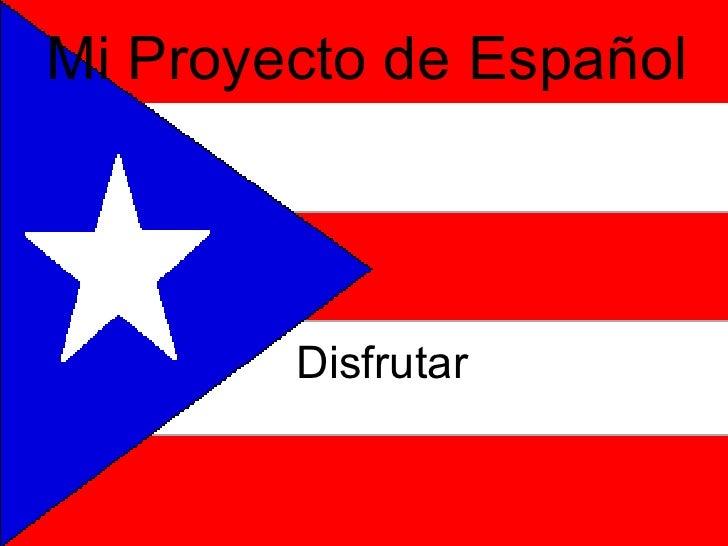 Mi Proyecto de Español Disfrutar